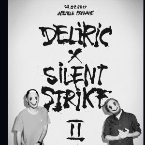 DELIRIC X SILENT STRIKE II la Arenele Romane!