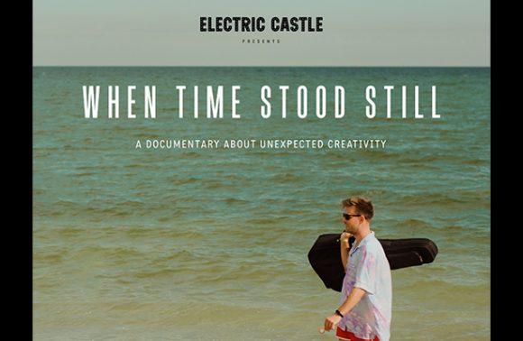 "Electric Castle lanseaza ""When Time Stood Still"", povestea creativitatii"